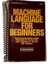 Machine Language for beginners: The Atari, Vic, Apple, Commodore 64, and Pet/CBM