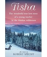 Tisha: The Wonderful True Love Story of a Young Teacher in the Alaskan W... - $7.99