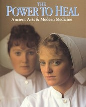 The Power To Heal : Ancient Arts & Modern Medicine [Jan 01, 1990] Rick S... - $10.95