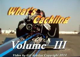 WHAT'S CACKLING?? Volume 3 Nostalgia Drag Racing DVD Thundering Images - $15.00