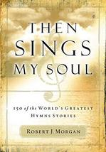 Then Sings My Soul: 150 of the World's Greatest Hymn Stories [Paperback]... - $11.87