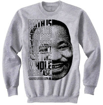Martin Luther King Jr - Faith- NEW COTTON GREY SWEATSHIRT - $31.88