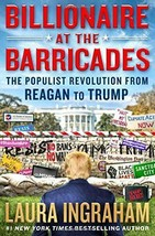 Billionaire at the Barricades: The Populist Revolution from Reagan to Trump - $6.95
