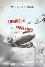 Luminous Airplanes: A Novel...Author: Paul La Farge (used large print ha... - $12.00