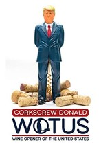 Damn Handy Products Corkscrew Donald, aka WOTUS--Wine Opener of The Unit... - $35.96