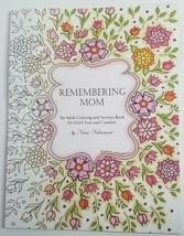 Remembering Mom Adult Coloring Book NEW Grief Loss Comfort Nami Nakamura - $14.99
