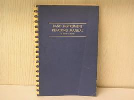 Band Instrument Repairing Manual Erick Brand - $24.99
