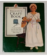 AMERICAN GIRL PASTIMES COLLECTION FELICITYS CRAFT BOOK 1994 FIRST EDITION - $10.93