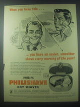 1954 Philips Philishave Dry Shaver Ad - When you have this - $14.99