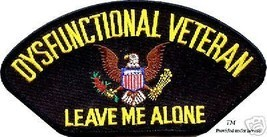 Dysfunctional Veteran Leave Me Alone Patch - $13.53