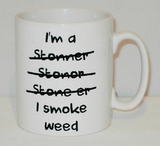 I'm A Stoner I Smoke Weed Mug Funny Spliff Joint Smoker 420 Gift - $9.78