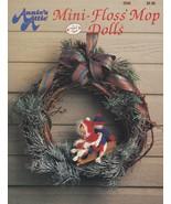 Mini-Floss Mop Dolls, Annie's Attic Crochet Pattern Booklet 254S - $3.95