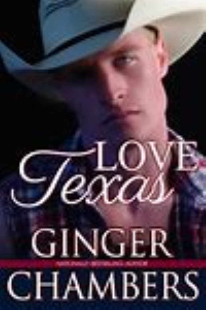 Love, Texas By  Ginger Chambers
