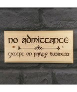 No Admittance Except On Party Business Sign, The Hobbit Lord Of The Ring... - $12.79