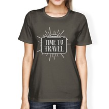 Time To Travel Womens Dark Grey Shirt - $14.99+