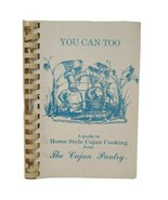 You Can Too A Guide to Home Style Cajun Cooking from The Cajun Pantry Co... - $10.87