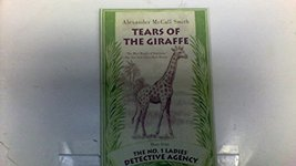 Tears of the Giraffe (No. 1 Ladies Detective Agency, Book 2) [Paperback] Smith,