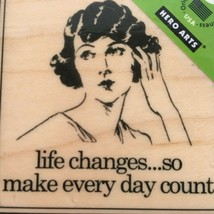 Hero Arts Stamp Life Changes So Make Every Day Count Sentiment Card Making Craft - $10.80