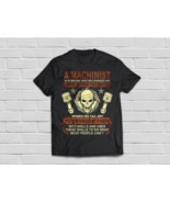 Machinist Shirt Use Skills To Do What Most People Can't - $19.95