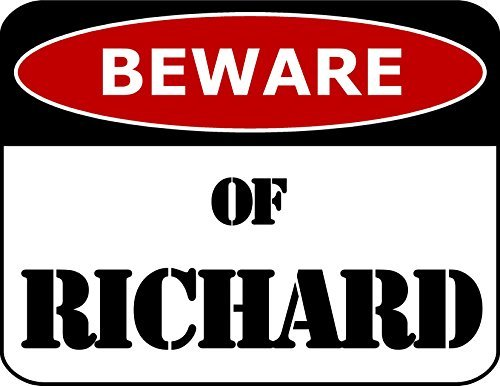 Primary image for Top Shelf Novelties Beware of Richard Laminated Funny Sign SP1112