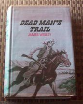Dead Man's Trail by James Wesley 1979 HBDJ Mexico - $10.00