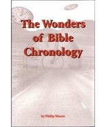 Wonders of Bible Chronology - from the Creation of Adam to the Resurrect... - $10.00