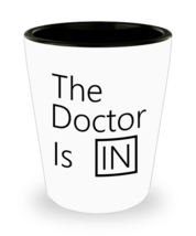 The Doctor Is In Shot Glass - $9.49