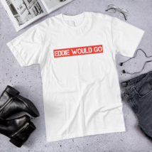 EDDIE WOULD GO T-Shirt / made in USA / t-shirt  image 2