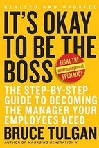 It's Okay to Be the Boss: The Step-by-Step Guide to Becoming the Manager Your Em image 2