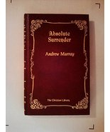 Absolute Surrender (The Christian library) Murray, Andrew - $19.99