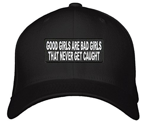 Good Girls Are Bad Girls That Never Get Caught Hat - Funny Adjustable Cap (Black