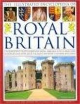 The Illustrated Encyclopedia of Royal Britain: A Magnificent Study of Britain's  image 1
