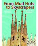 From Mud Huts to Skyscrapers [Hardcover] Paxmann, Christine and Ibelings... - $9.58