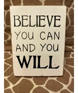 Believe You Can and You Will 6 1/2 inches 4 3/4 inches Wall Hanging Sign - $9.00