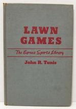 LAWN GAMES - HC Book - The Barnes Sports Library - John Tunis - 1943 - $4.95