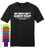 MY WIFE ISN'T ALWAYS RIGHT Mens Gildan T-Shirt New - $19.50