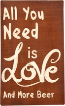 All You Need is Love And More Beer Sign Valentine's Day - $15.94