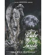 Wake Me Up Inside - Paige Maddison Series Bice-Matheson, Lee - $91.76