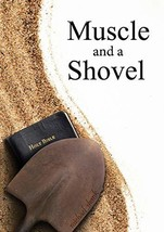 Muscle and a Shovel: 10th Edition: Includes all volume content, Randall'... - $8.71