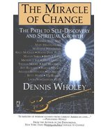 The Miracle of Change [Paperback] Wholey, Dennis - $12.34