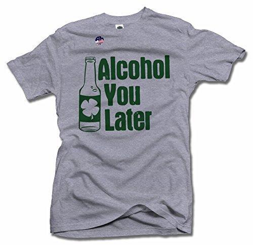 Alcohol You Later St. Patrick's Day Shirt 4X Ash Men's Tee (6.1oz)