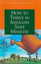 How to Thrive in Associate Staff Ministry [Paperback] Lawson, Kevin E. - $2.99