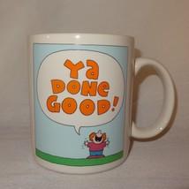 Ya Done Good Coffee Mug Cup 11 oz Hallmark Person Happy - $14.99