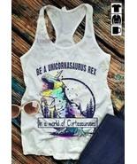 Be A Unicornasaurus Rex In A World Of Cuntasauruses Ladies Racerback Tan... - $19.80+