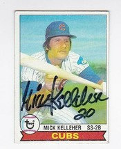 MICK KELLEHER AUTOGRAPHED CARD 1979 TOPPS CHICAGO CUBS - $3.98