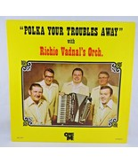 "Polka your troubles away 12"" stereo vinyl Richie Vadnal & Orch. One M re... - $13.50"