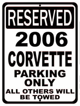 "No Parking Reserved for 2006 Corvette Tin Sign | 8""x12"" 