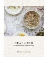 Near & Far: Recipes Inspired by Home and Travel by Swanson, Heidi - $18.39