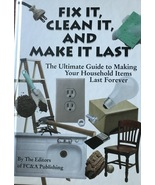Fix It, Clean It, And Make It Last, Home Repair, Maintenance, Self Suffi... - $12.95