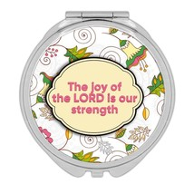 The Joy of the LORD is our Strength : Gift Compact Mirror Christian Reli... - $12.99